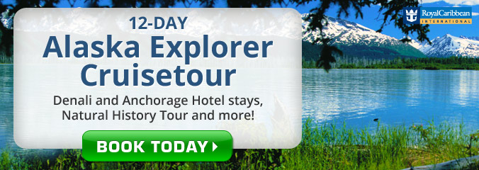 11 Day Radiance of the Seas Denali Discovery Cruisetour!
