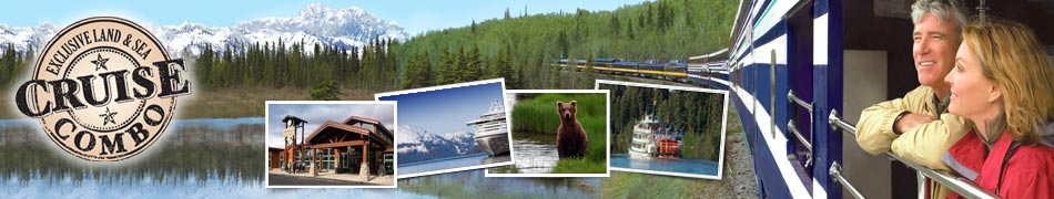 Alaska Cruise Tours and Alaska Cruise and Land Packages