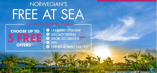 Choose Your Offer: Beverage Package, Dining Package, Internet Package, Shore Excursion Credit or Kids Sail FREE!