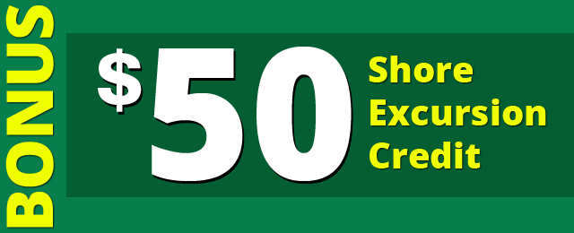 $50 Shore Excursion Credit!